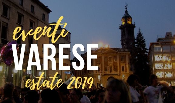 Eventi a Varese e provincia dell'estate 2019.